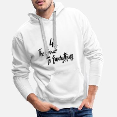 Illuminati 42 The Answer To Everything. Saying. Rate. - Men's Premium Hoodie