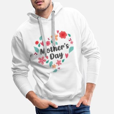 Mother's Day Mother's Day - Mother's Day Gift - Mother's Day - Men's Premium Hoodie