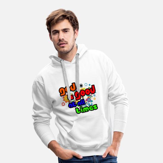 Gentil Sweat-shirts - God is Good at all time - Sweat à capuche premium Homme blanc