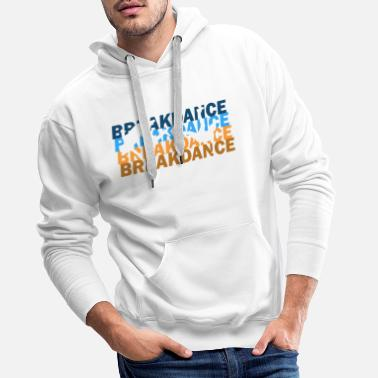 Breakdance Breakdance - Männer Premium Hoodie