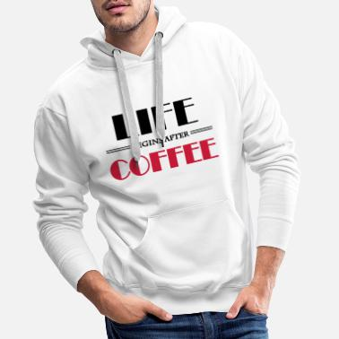 But Life begins after coffee - Sweat à capuche premium Homme