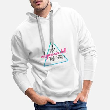 Los Angeles Do not anyone ever dull your sparkle - Men's Premium Hoodie