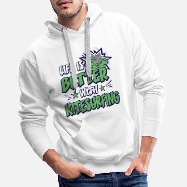 Kite Surfers Life Is Better With Kitesurfing Funny Comic Quote - Men's Premium Hoodie