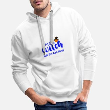 You say witch like it's bad thing, - Men's Premium Hoodie