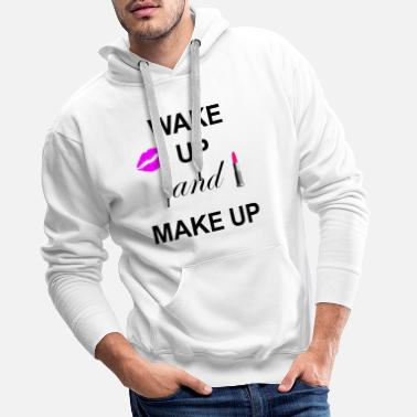 Augenbraue Wake up and Make Up - Männer Premium Hoodie
