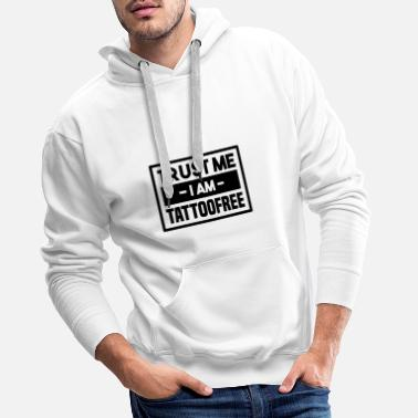 Skin I am tattoo free! - Men's Premium Hoodie