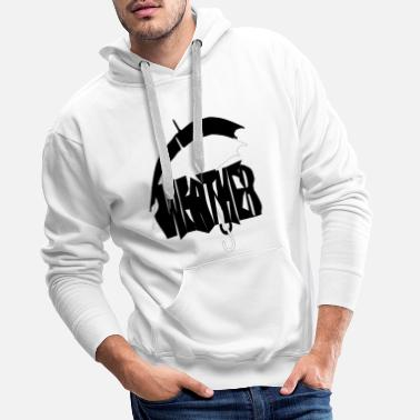 Weather WEATHER - Men's Premium Hoodie
