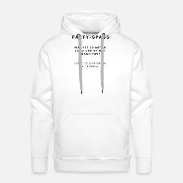 PARTY SCHWARZER HUMOR IRONIE SARKASMUS Spruch Männer Premium T Shirt Weiß