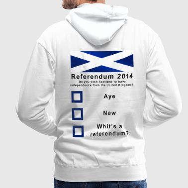 Eu Funny Scottish Referendum on Independence - Men's Premium Hoodie