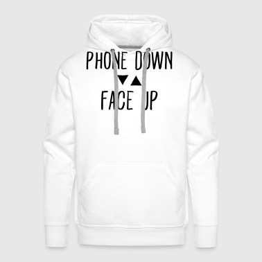 Phone down Face up - Men's Premium Hoodie
