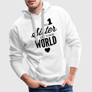 no1 sister of the world - Bluza męska Premium z kapturem