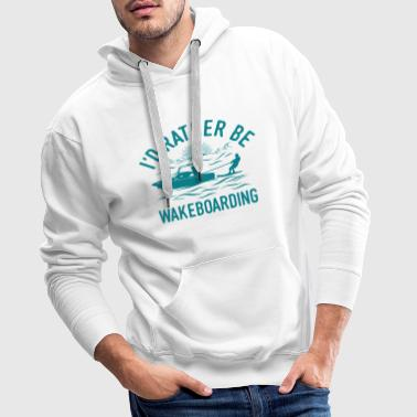 Wakeboarder Wakeboarding Shirt Cool Funny Gift - Men's Premium Hoodie
