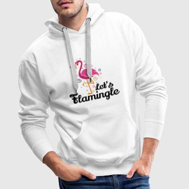 Załóżmy flamingle Flamingo Funny T-shirt prezent - Bluza męska Premium z kapturem