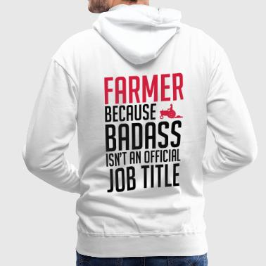 Farmer Because Badass - Men's Premium Hoodie