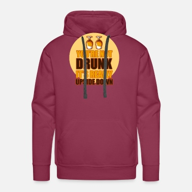 Bricklayer Youre not drunk | Beer - Men's Premium Hoodie