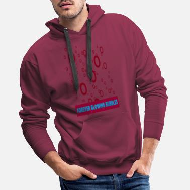 Forever Blowing Bubbles - Men's Premium Hoodie
