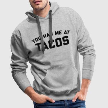 Had Me At Tacos Funny Quote - Premiumluvtröja herr