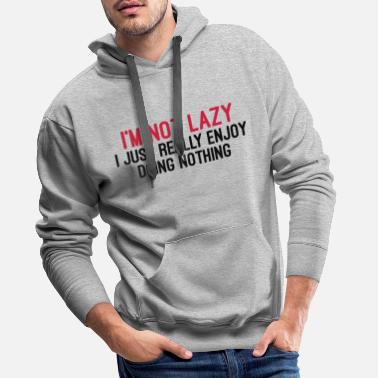 Slogan I'm Not Lazy - Men's Premium Hoodie
