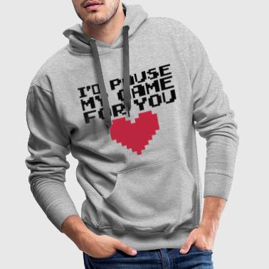 Pause My Game For You  - Mannen Premium hoodie