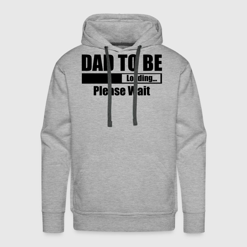 Dad To Be Loading Please Wait - Men's Premium Hoodie