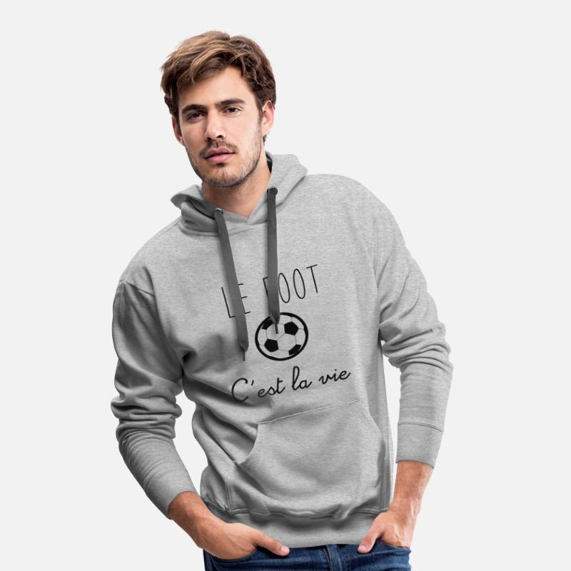 Football Sweat-shirts - le foot c'est la vie , football  - Sweat à capuche premium Homme gris chiné