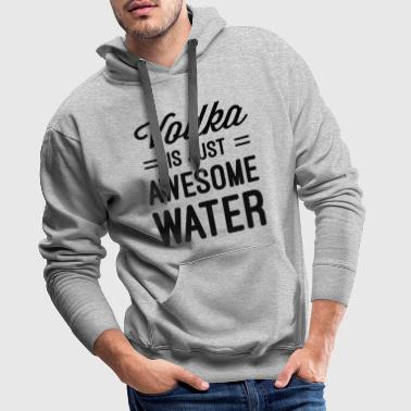 Vodka Awesome Water  - Men's Premium Hoodie