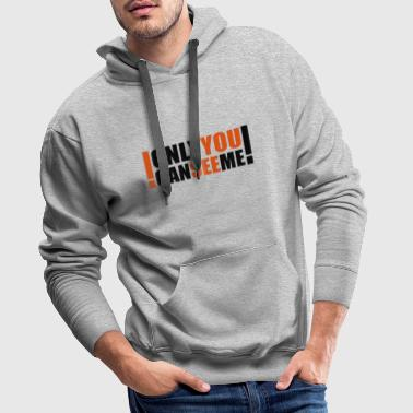 only you can see me - Sweat-shirt à capuche Premium pour hommes