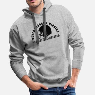 Team american football never change a winning team - Mannen premium hoodie