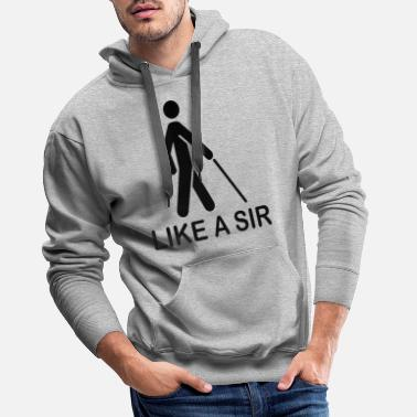 Sir like a sir - Men's Premium Hoodie