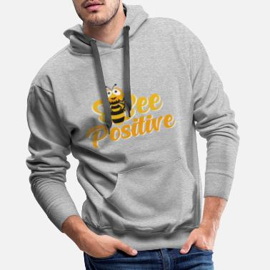 Positive Bee Positive - Be Positive - Be Positive - Men's Premium Hoodie