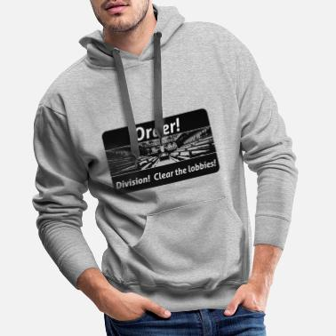 Order! Division! Clear the lobbies UK - Men's Premium Hoodie