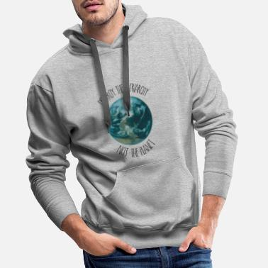 Eco Destroy the Patriarchy Not the Planet Eco Feminism - Men's Premium Hoodie