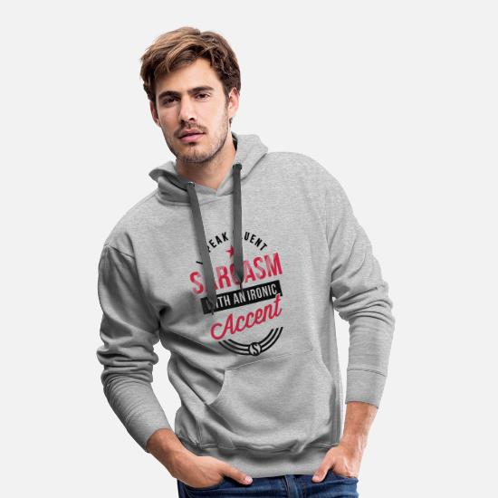 Geek Pullover & Hoodies - I speak fluent sarcasm with ironic accent 2C - Männer Premium Hoodie Grau meliert