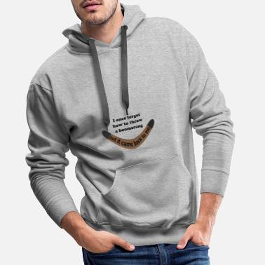 I forgot how to throw a boomerang – Funny - Men's Premium Hoodie