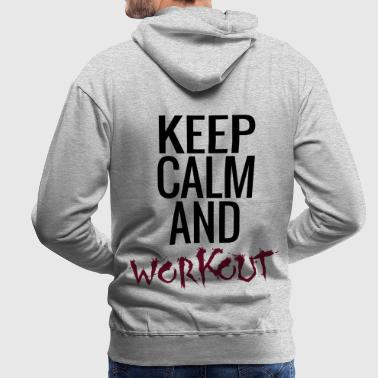 Keep Calm And Workout - Männer Premium Hoodie