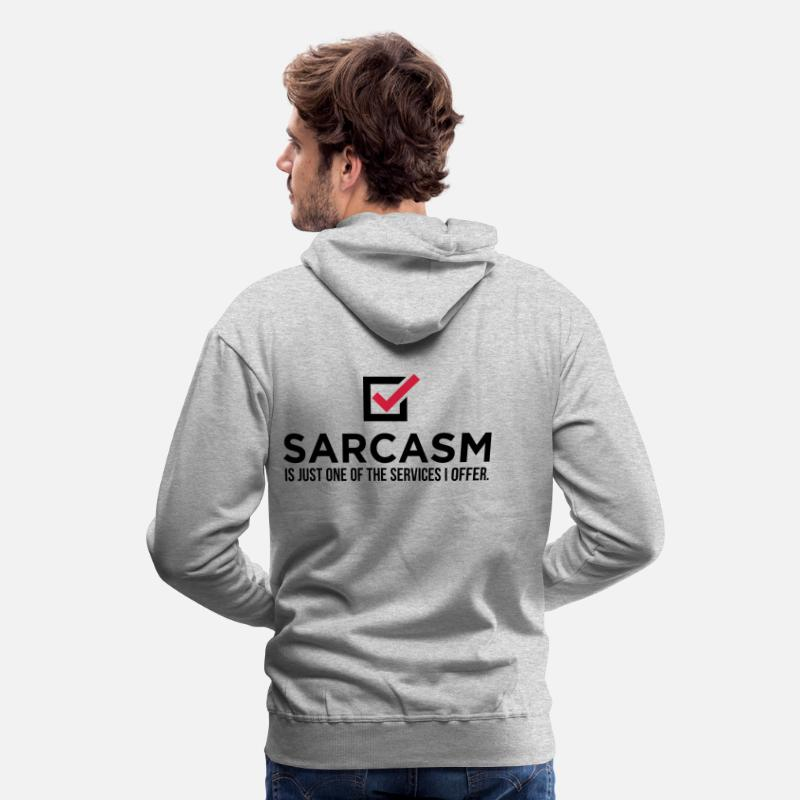 Funny Hoodies & Sweatshirts - Sarcasm is just one of my services! - Men's Premium Hoodie heather grey