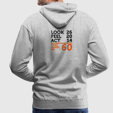 I am 60 years old, but .... - Men's Premium Hoodie