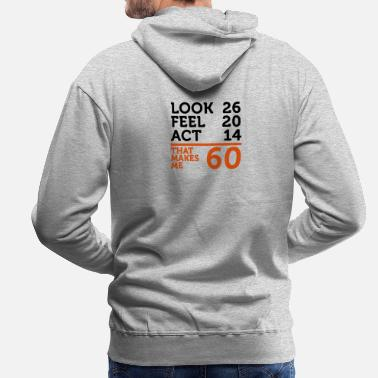60th Birthday I am 60 years old, but .... - Men's Premium Hoodie