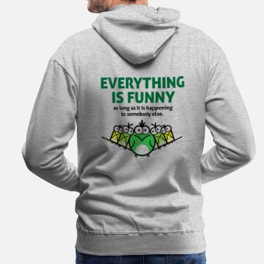 Glee Everything is funny as long as it happens to others - Men's Premium Hoodie