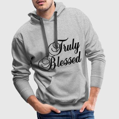 Truly Blessed Blessing God Jesus Christ Holy - Men's Premium Hoodie