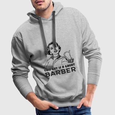 Great Barber. Color choice. BEST SELLER - Men's Premium Hoodie