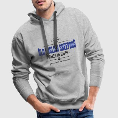 My Old English Sheepdog makes me happy - Men's Premium Hoodie