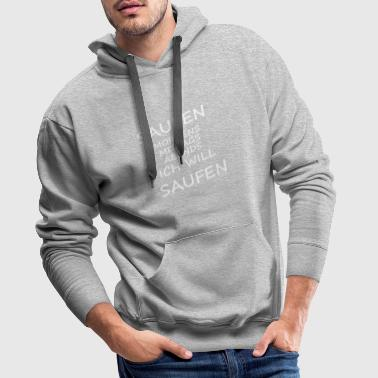 Drinking, in the morning, at noon, in the evening - beer / alcohol - Men's Premium Hoodie