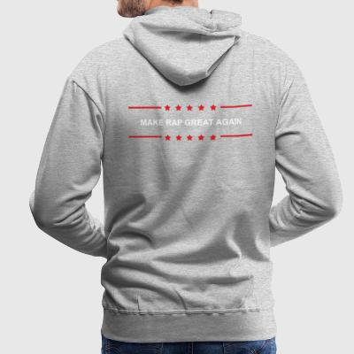 Make Rap Great Again - Men's Premium Hoodie