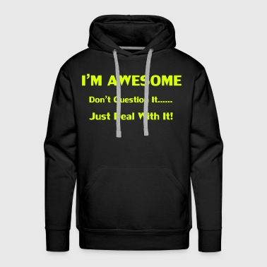 I'm Awesome - Men's Premium Hoodie