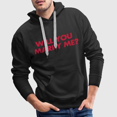 Marry Me - Sweat-shirt à capuche Premium pour hommes