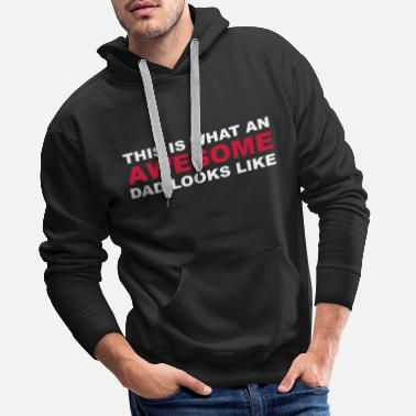 Awesome Awesome Dad - Sweat-shirt à capuche Premium pour hommes