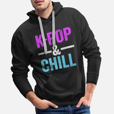 Kpop KPop & Chill KPop TShirt for Korean Culture Music - Men's Premium Hoodie