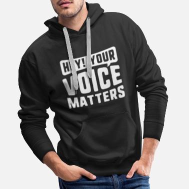 Class Of Hey! Your Voice Matters SLP TShirt Teacher Class - Men's Premium Hoodie