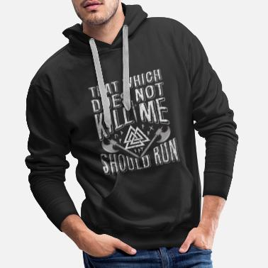 Odin Which Does Not Kill Me Should Run - Men's Premium Hoodie